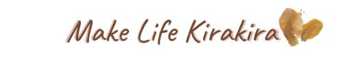 Make Life Kirakira